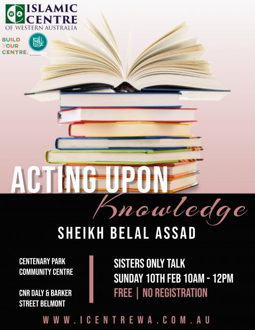 Acting Upon Knowledge The Islamic Centre Of Western